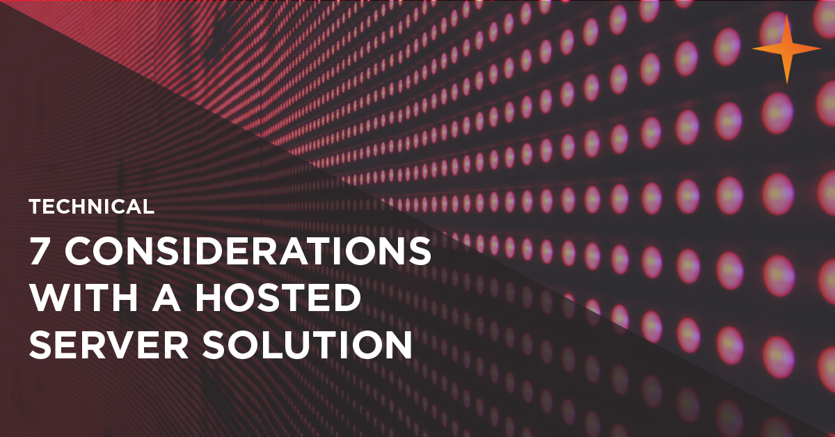 considerations with a hosted server solution
