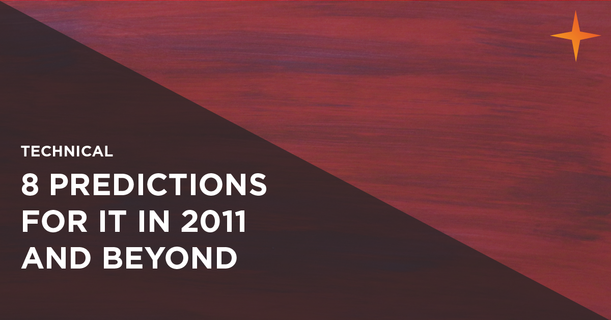 8 predictions for IT in 2011 and beyond