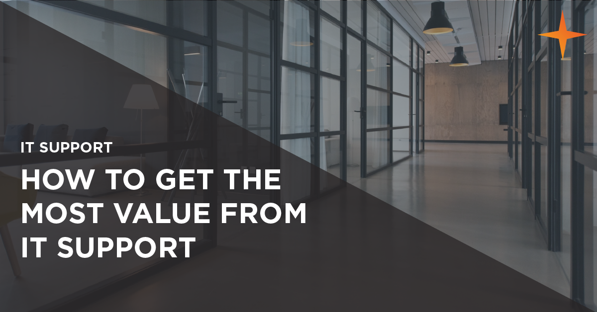 how to get the most value from outsourced IT support