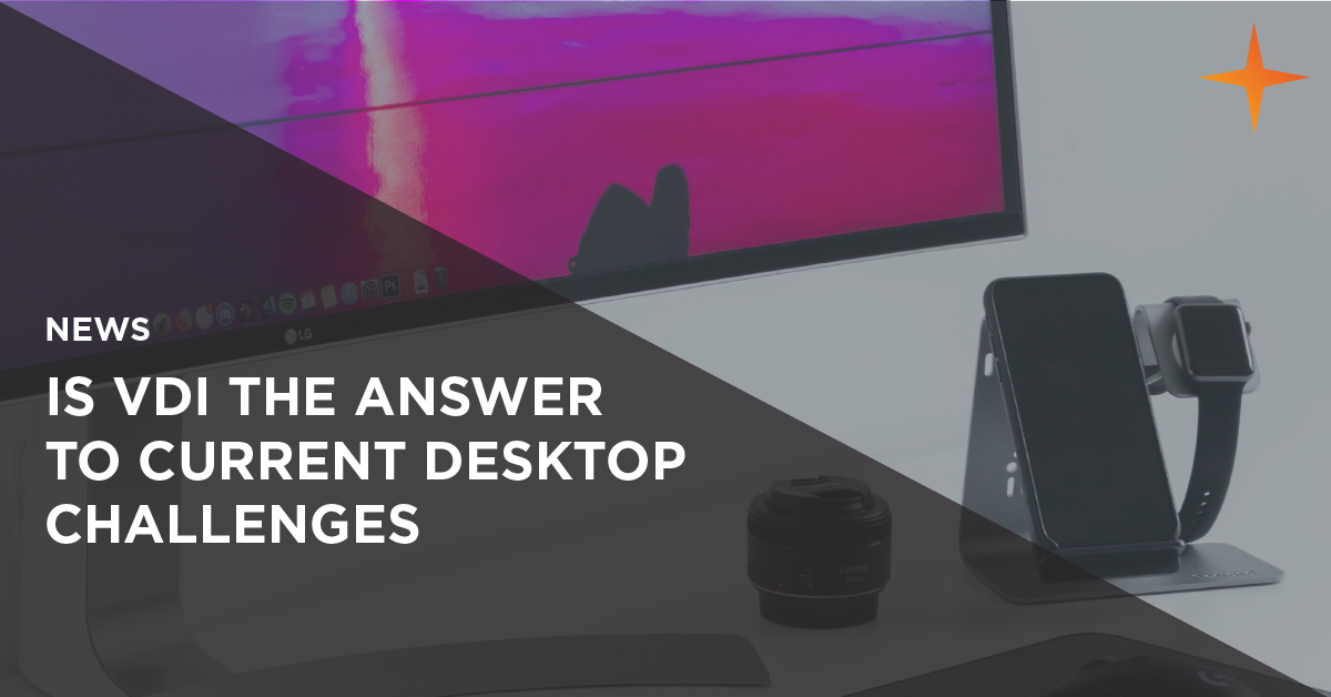 is VDI the answer to current desktop challenges?