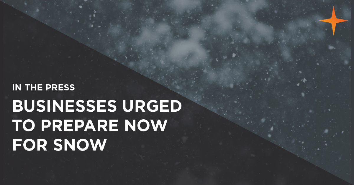 businesses urged to prepare now for snow disruption