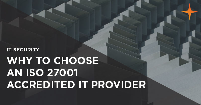 IT security - Why to choose an ISO 27001 accredited IT provider