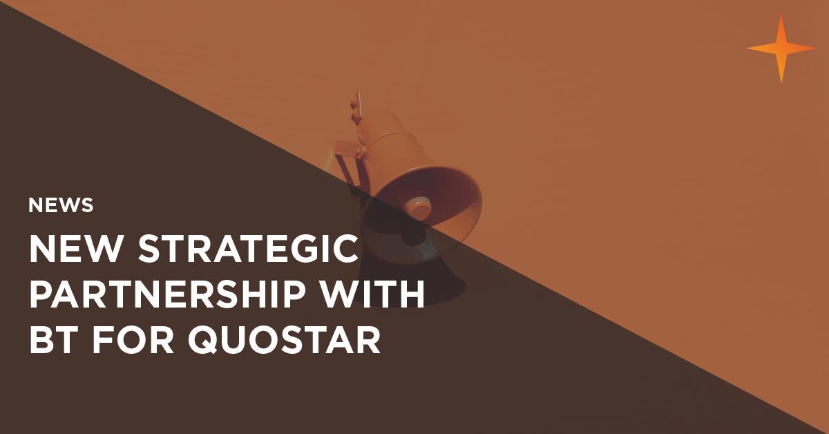 quostar announces strategic partnership with BT