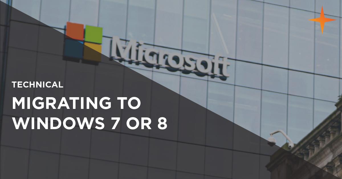 migrating to windows 7 or migrating to windows 8