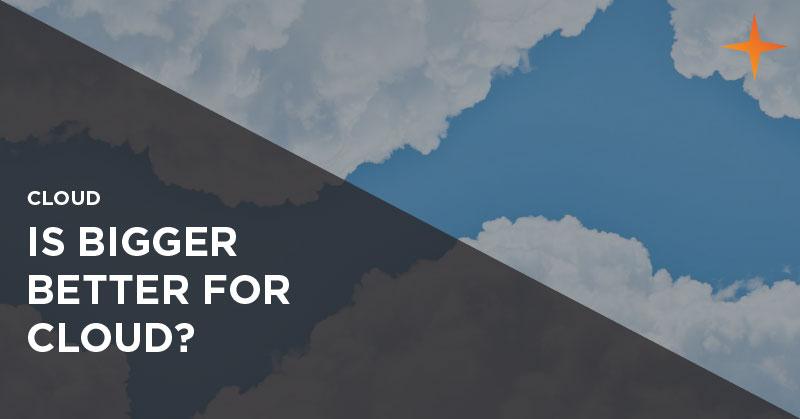 Cloud - Is a bigger provider better?