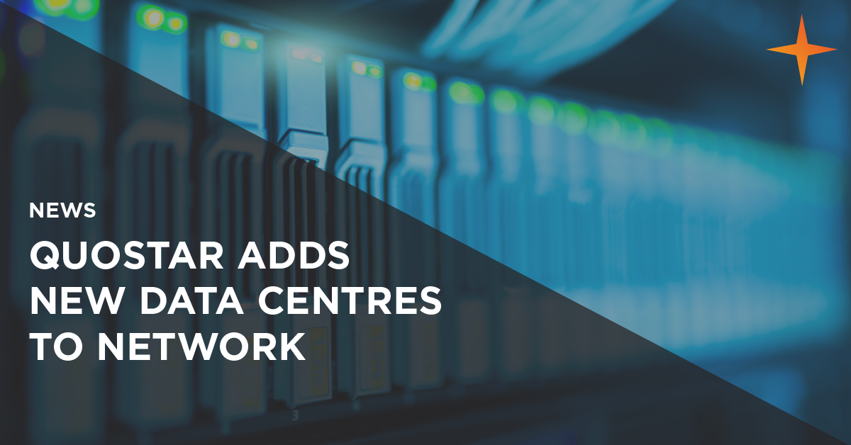 quostar adds new data centres to network