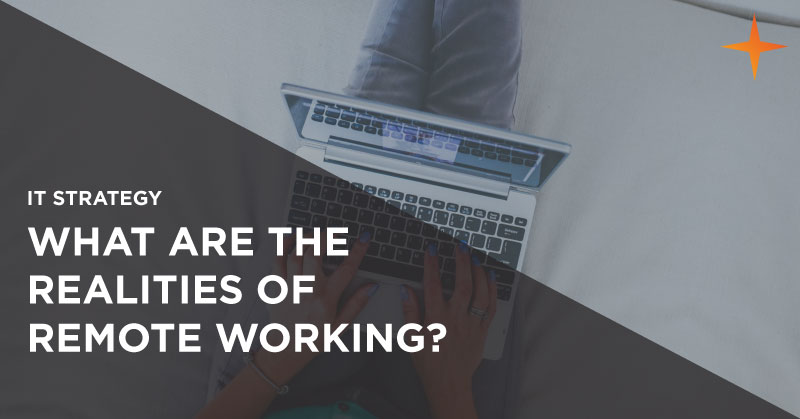 IT strategy - What are the realities of remote working
