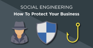 Social Engineering - how to protect your business