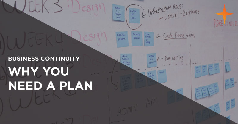 Business continuity - Why you need a plan