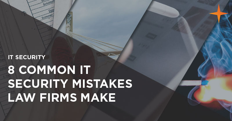 IT security - 8 common IT security mistakes made by lawyers
