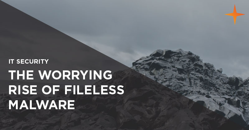 IT security - The worrying rise of fileless malware