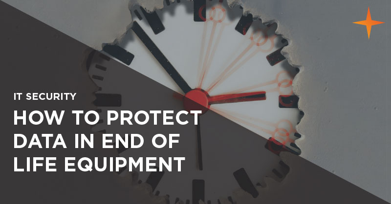 IT security - How to protect data in end of life equipment
