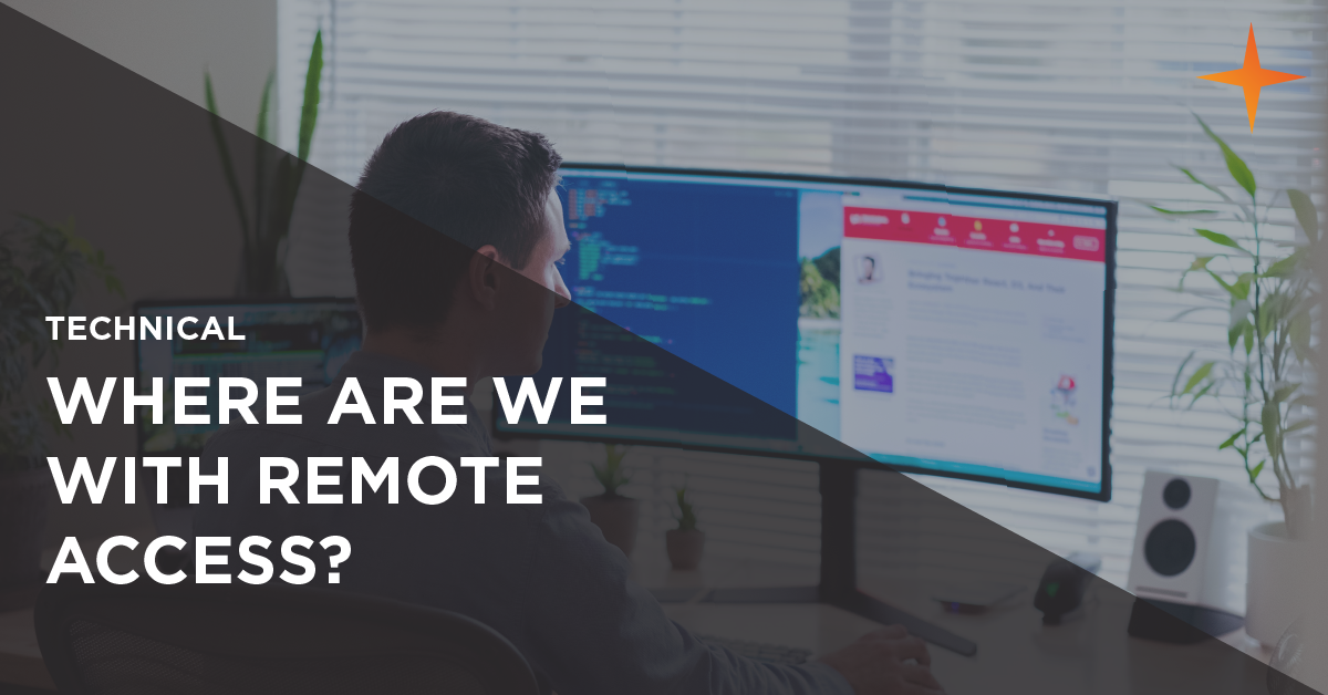 where are we with remote access?