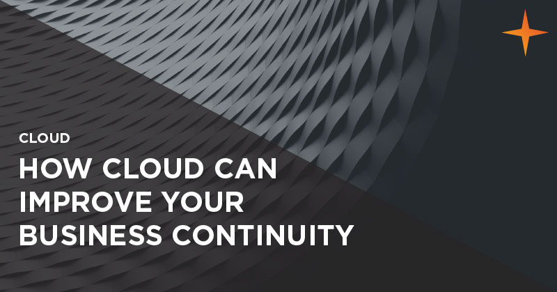 Cloud - How cloud can improve your business continuity