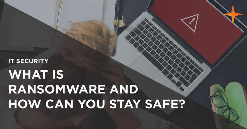 IT security - What is ransomware and how can you keep your business safe?