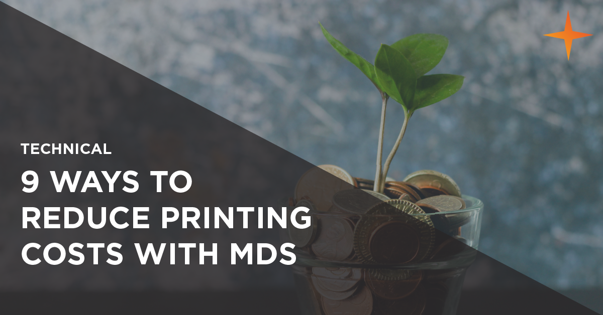 9 ways to reduce printing costs with MDS