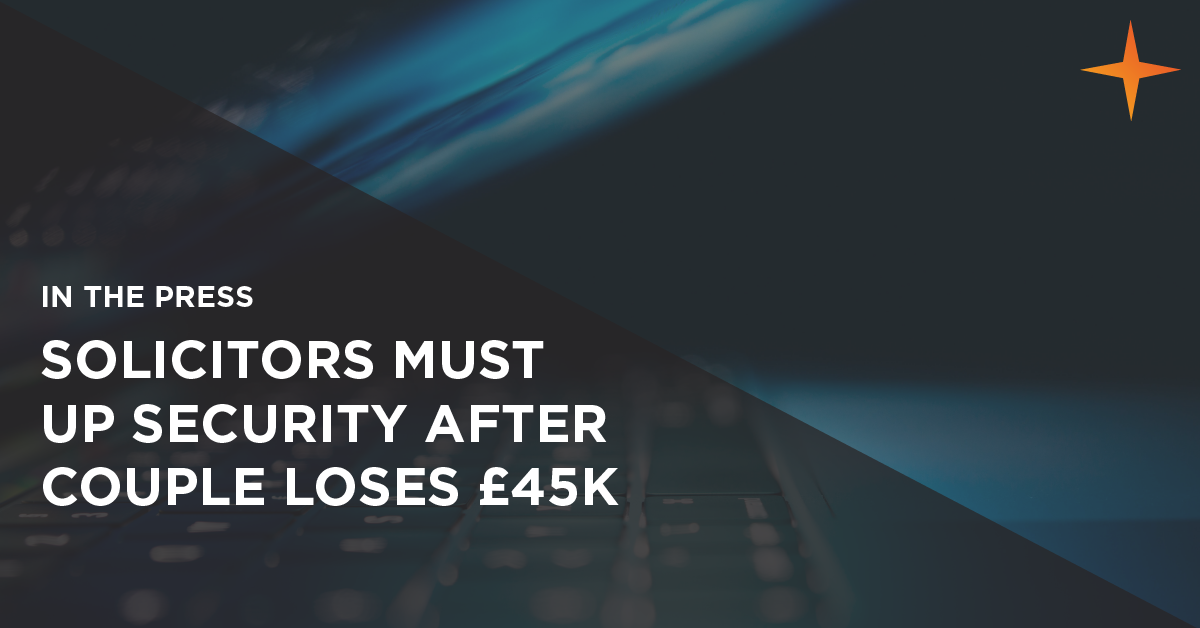 solicitors must up security after a couple loses £45,000