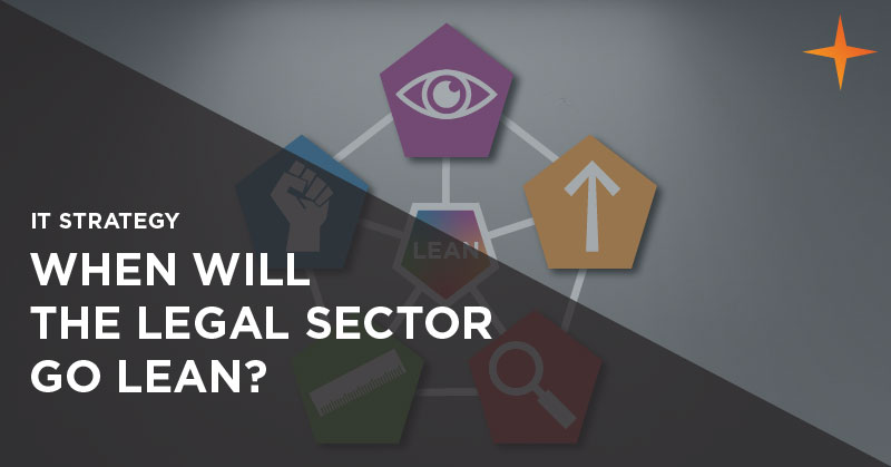 IT strategy - When will the legal sector go lean?