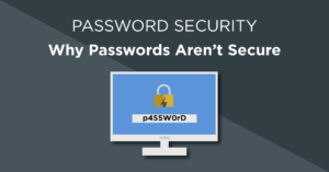 Password Security - Why passwords aren't secure
