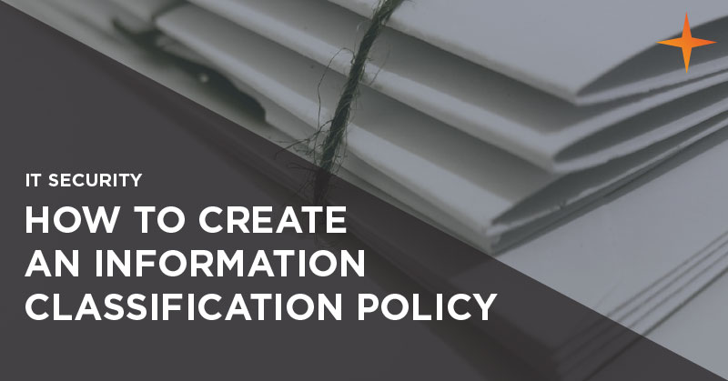 Information Classification Policy: What is it and how do I