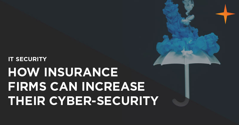 IT security - How insurance firms can increase their cyber-security
