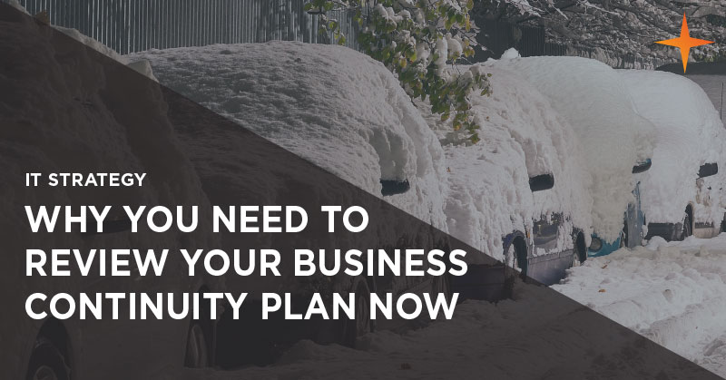 IT strategy - Why you need to review your business continuity plan now