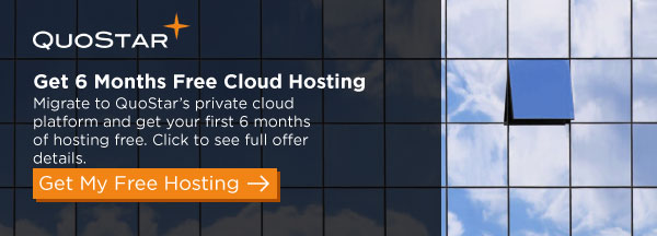 Get 6 months of free cloud hosting. Migrate to QuoStar's private cloud platform and get your first 6 months of hosting free. Click to see the full offer details.