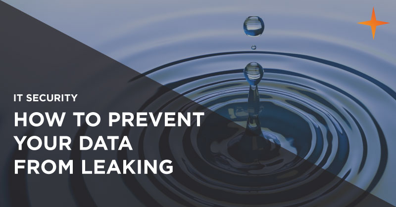 IT security - How to prevent your data from leaking