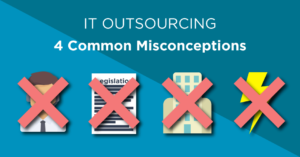 IT outsourcing - 4 common misconceptions