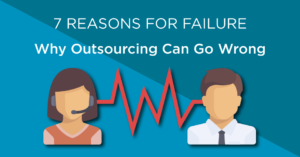 7 Reasons For Failure - Why outsourcing goes wrong