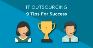IT Outsourcing - 9 tips for success