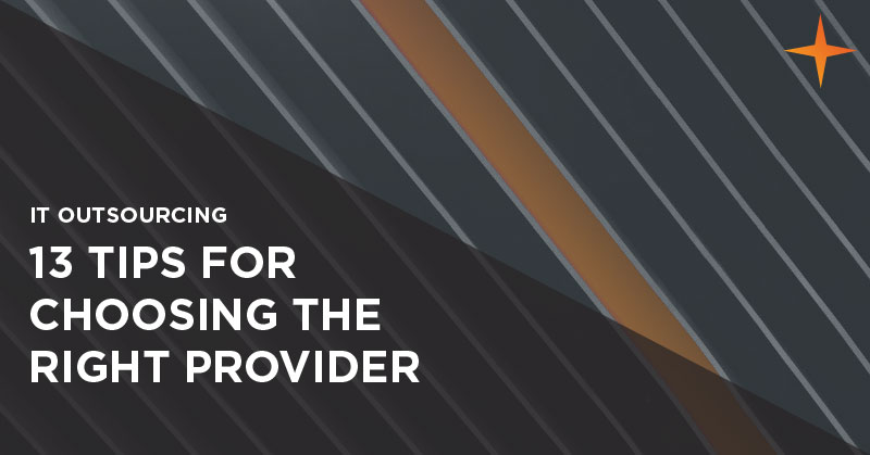 IT outsourcing - 13 tips for choosing the right IT outsourcing provider