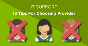 IT Support - 13 tips for choosing the right provider