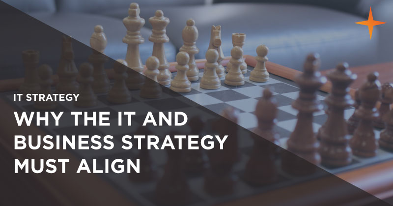 IT strategy - Why the IT and business strategies must align