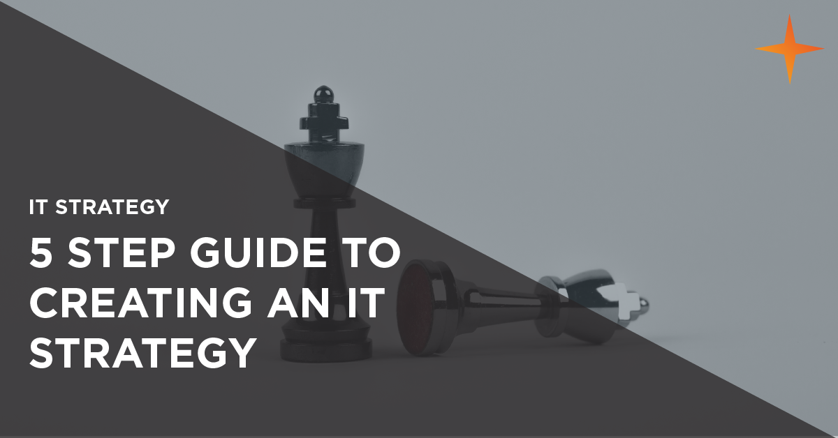 5 steps to creating an it strategy