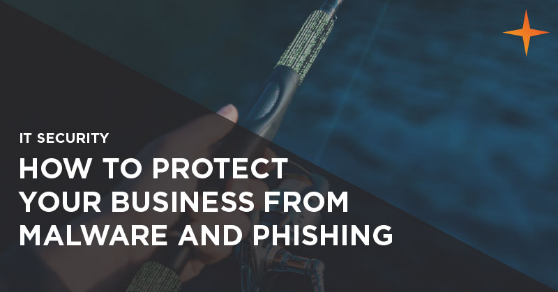 It security - How to protect your business from malware and phishing
