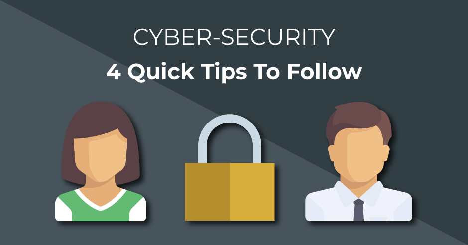 4 quick cyber security tips every employee should follow