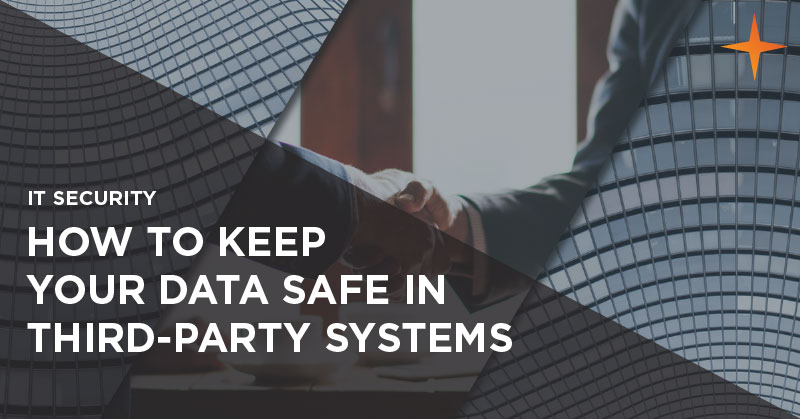 IT security - How to keep your data safe in third-party systems