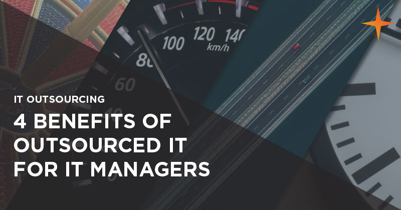 IT outsourcing - 4 benefits of outsourced IT for IT managers