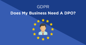 GDPR - Do I need a DPO?