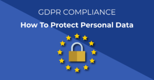 GDPR Compliance - How to protect personal data