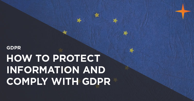 GDPR - How to protect personal information and comply with GDPR