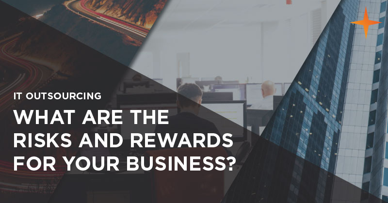 IT outsourcing - What are the risks and rewards for your business?
