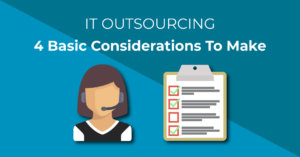 IT Outsourcing - 4 Things to consider before outsourcing