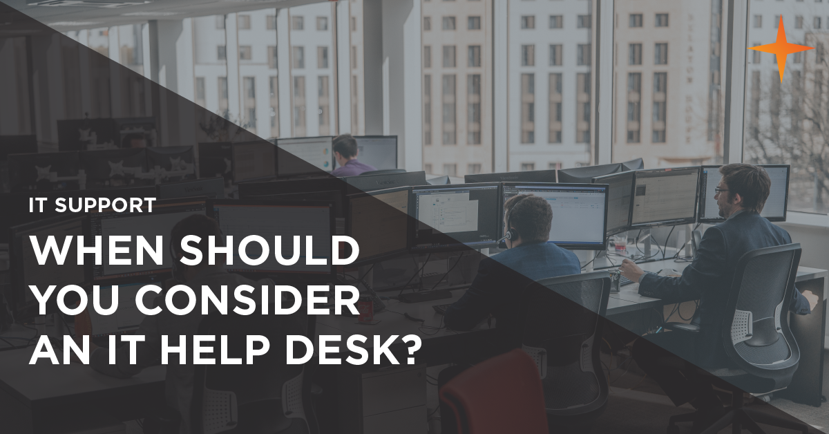 when should you consider an it help desk