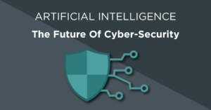 Artificial Intelligence - The future of cyber security