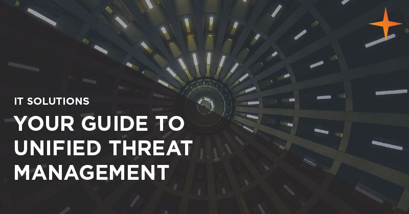 IT solutions - Your guide to Unified Threat Management (UTM)
