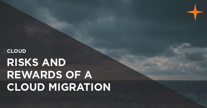 Cloud - Risks and rewards of a cloud migration
