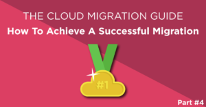 The Cloud migration guide - How to achieve a successful cloud migration