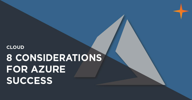 Cloud - 8 considerations for a successful Azure migration
